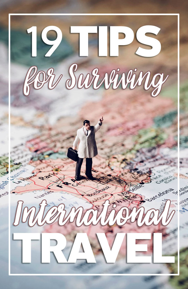 19 Tips for Surviving International Travel